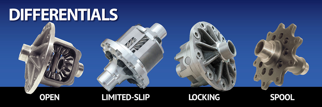 Differentials including Open with Spider Gears, Locking Differential, Posi Differential, Limited Slip Differential and Differential Spool