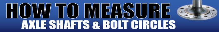 Measuring Bolt Circles & Axle Shafts